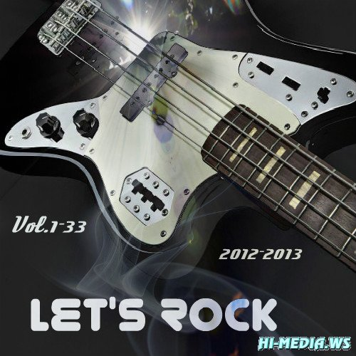 Let's Rock: High Octane Rock Songs Vol.1-33 (2012-2013)