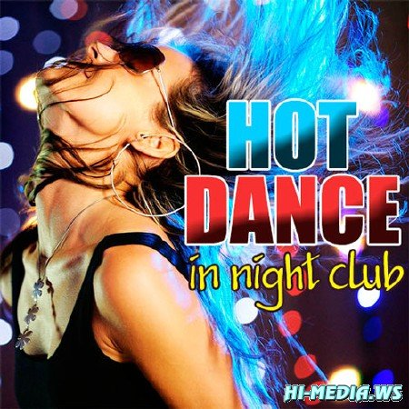 Hot Dance In Night Club (2013)