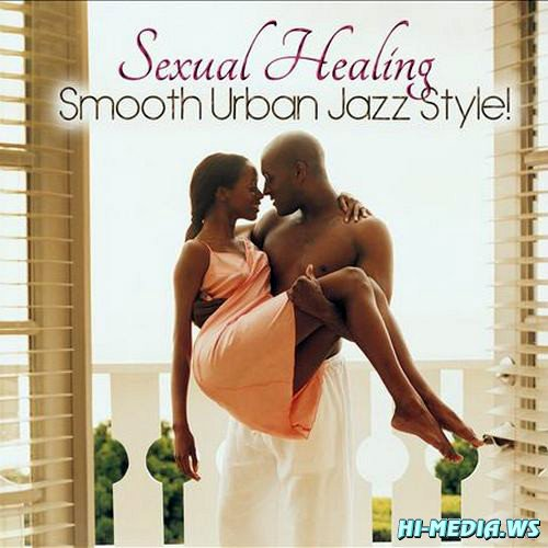Sexual Healing: Smooth Urban Jazz Style! (2013)