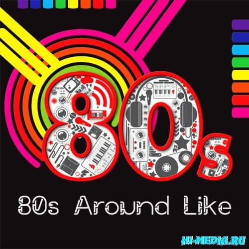 80s Around Like (2013)