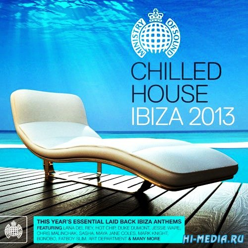 Chilled House Ibiza 2013 - Ministry of Sound (2013)