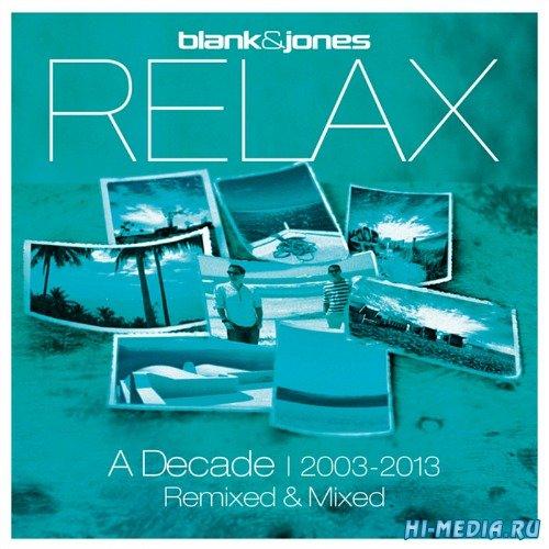 Blank & Jones Relax - A Decade 2003-2013 Remixed & Mixed (2013)