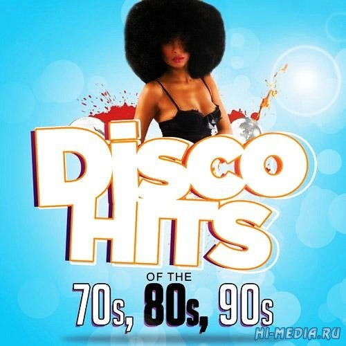 Disco Hits of The 70s 80s 90s (2013)