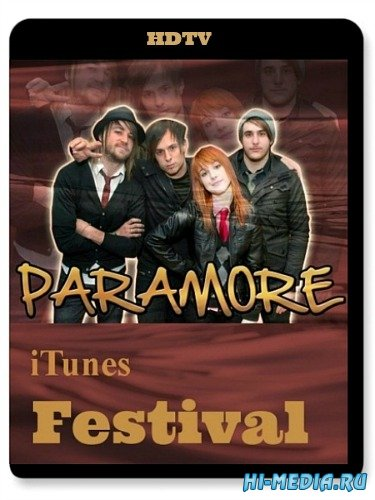 Paramore - Live at iTunes Festival (2013) HDTV 1080p