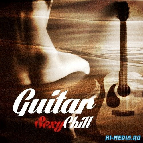 Sexy Chill Guitar (2013)