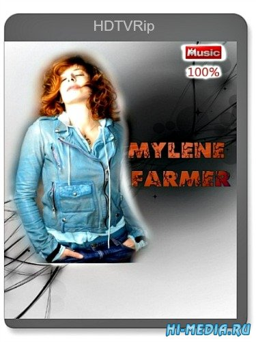 Mylene Farmer: 100% (M6 Music HD) (2013) HDTVRip