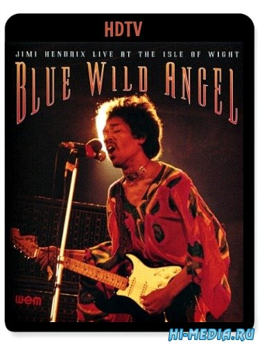 Jimi Hendrix - Blue Wild Angel: Live At The Isle Of Wight (2000) HDTV 1080р