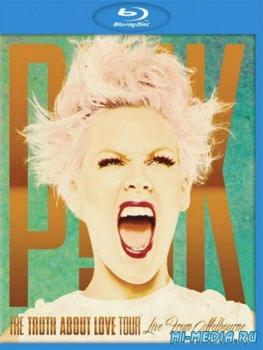 Pink: The Truth About Love Tour - Live From Melbourne (2013) BDRip 720p
