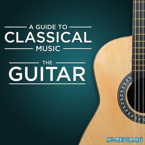 A Guide to Classical Music: The Guitar (2013)