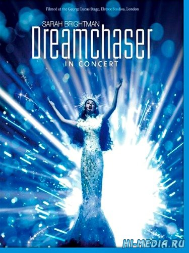 Sarah Brightman: Dreamchaser - In Concert (2013) BD Remux