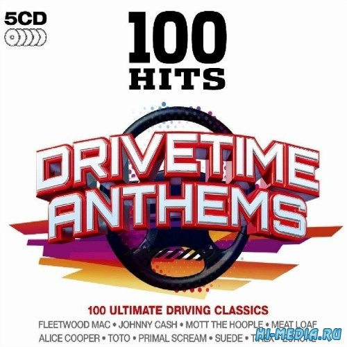 100 Hits - Drivetime Anthems (2013)