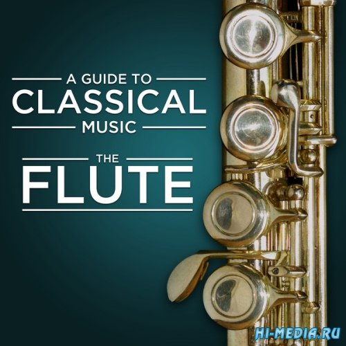 A Guide to Classical Music. The Flute (2013)