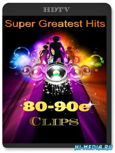 Super Greatest Hits 80-90e (2013) HDTV 1080i