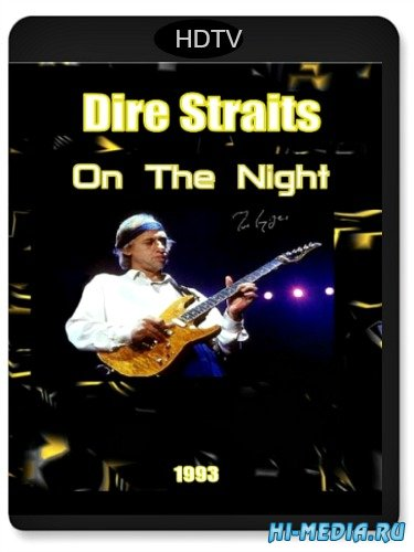 Dire Straits: On The Night (1993) HDTV 1080р