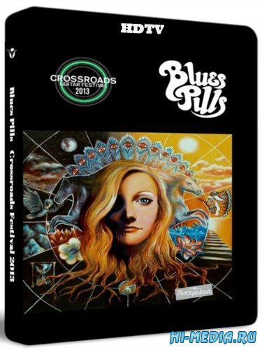 Blues Pills: Crossroads Festival (2013) HDTV 720p