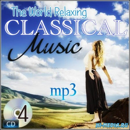 The World Relaxing Classical Music (4CD) (2014)