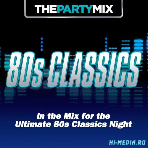 The Party Mix 80's Classics (2014)