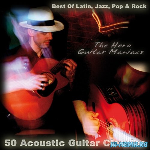 The Hero Guitar Maniacs – 50 Acoustic Guitar Classics (2014)