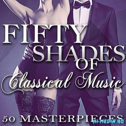 Fifty Shades of Classical Music - 50 Masterpieces (2014)