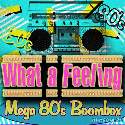 What a Feeling! Mega 80's Boombox (2014)