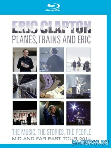 Eric Clapton: Plains, Trains and Eric (2014) BDRip 1080p