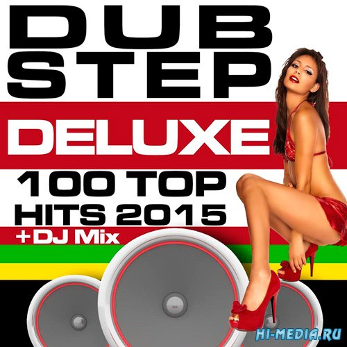Dubstep Deluxe 100 Top Hits 2015 (2015)