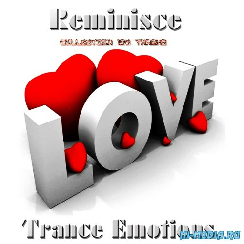 Reminisce Love Trance Emotions: Collection 100 Tracks (2015)