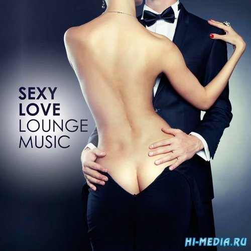 Sexy Love Lounge Music (2015)