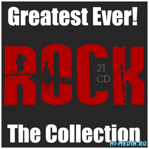 Greatest Ever! Rock! The Collection (21CD) (2008-2015)