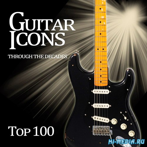 Top 100 Guitar Icons Through the Decades (2015)