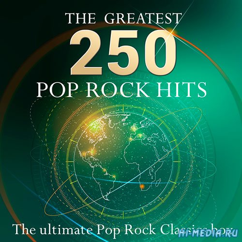 The 250 Greatest Pop Rock Hits (2015)