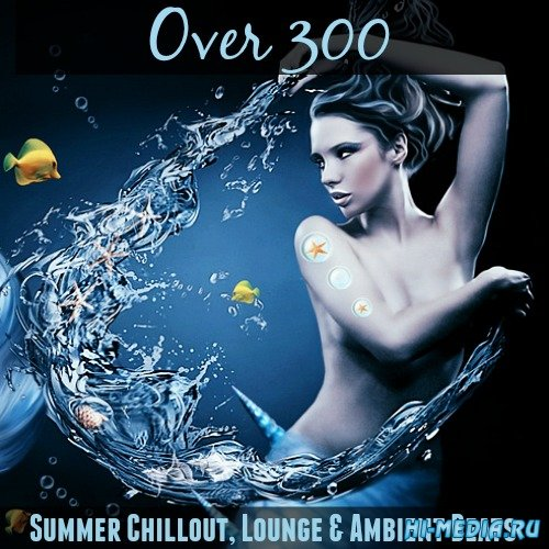 Over 300 Summer Chillout, Lounge & Ambient Beats (2016)