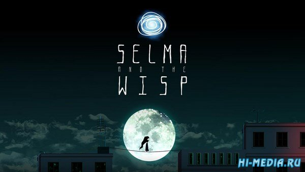 Selma and the Wisp (2016) RUS