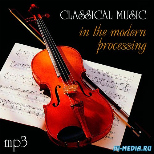 Classical Music In The Modern Processing (2016)