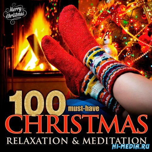 100 Must-Have Christmas Relaxation & Meditation (2016)