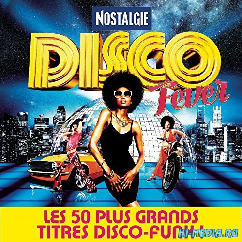 Nostalgie Disco Fever: Les 50 Plus Grands Titres Disco-Funk! (2016)