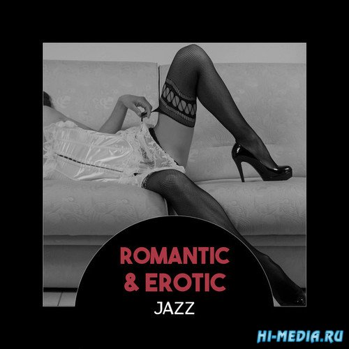 Romantic and Erotic Jazz: Slow Smooth Jazz (2017)