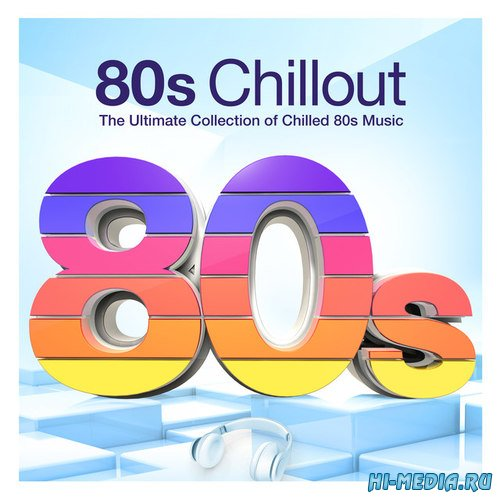 80's Chillout. The Ultimate Collection of Chilled 80's Music (2017)