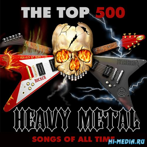 VA - The Top 500 Heavy Metal Songs of All Time (2017)