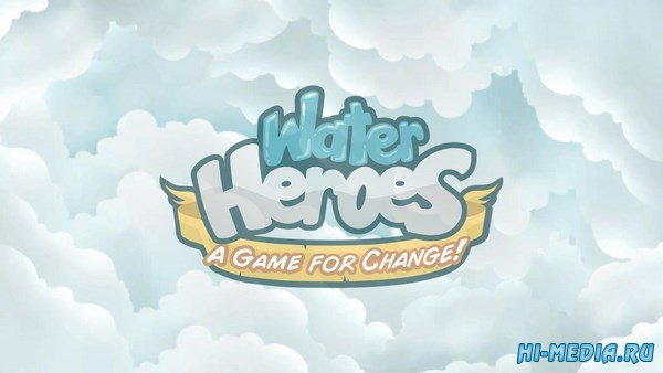 Water Heroes: A Game for Change (2017) ENG
