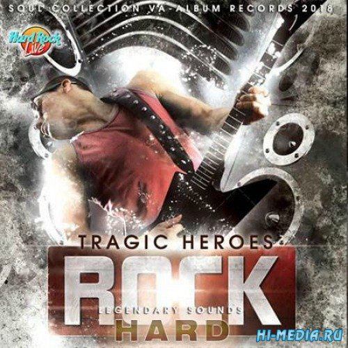Tragic Heroes: Hard Rock Legendary Sounds (2018)
