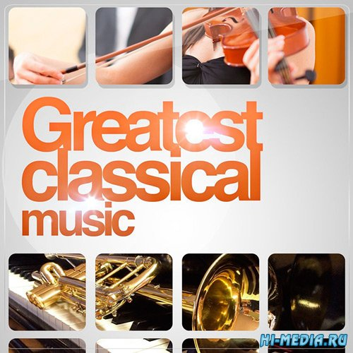 VA - Greatest Classical Music (2019) MP3